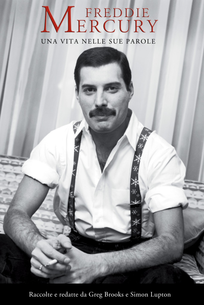 Freddie Mercury: una vita nelle sue parole