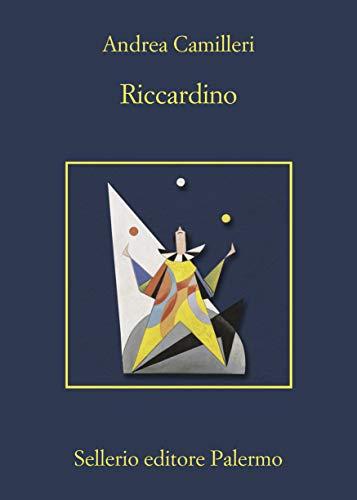 """Andrea Camilleri, """"Riccardino"""", Sellerio 2020"""