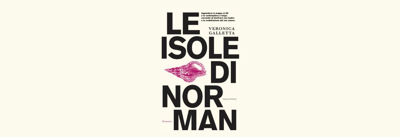 «Le isole di Norman» di Veronica Galletta