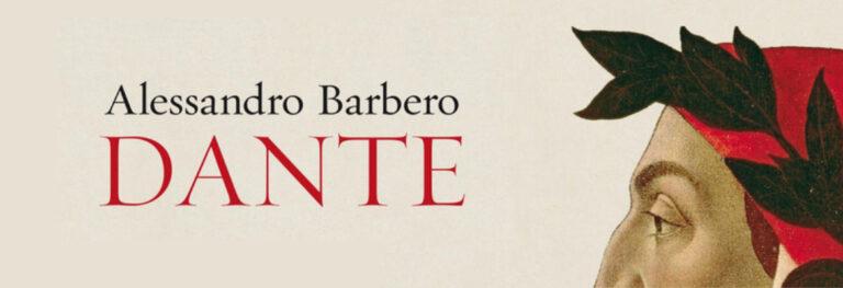 Dante raccontato da Barbero: una riuscitissima biografia