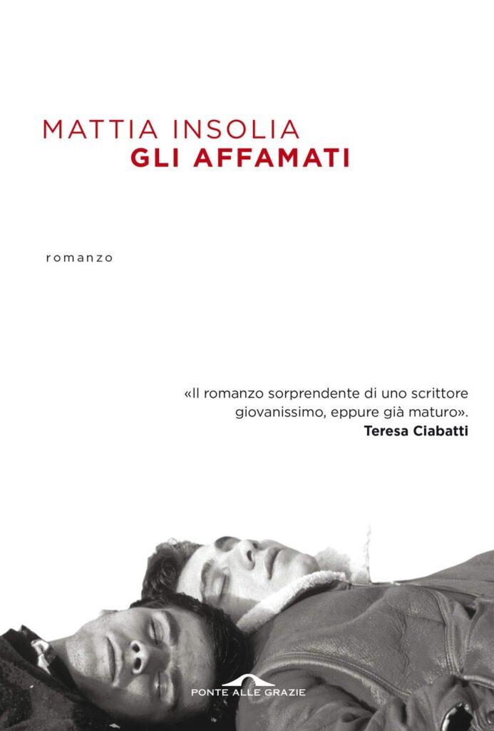 """Mattia Insolia, """"Gli affamati"""", Ponte alle Grazie 2020"""