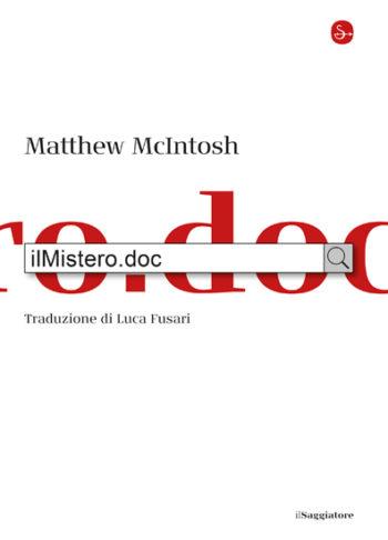 """Matthew McIntosh, """"ilMistero.doc"""", Il Saggiatore 2020"""