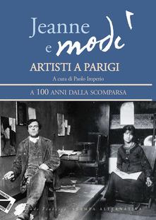 Jeanne e Modì. Artisti a Parigi