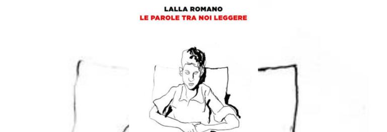 «Le parole tra noi leggere» di Lalla Romano, l'analisi di un rapporto