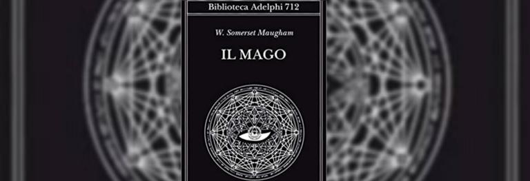 «Il mago» di Maugham: se l'amore e la volontà diventano magia